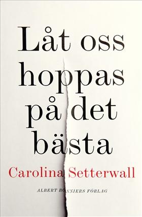"""Bokomslag till min bok """"Låt oss hoppas på det bästa""""."""